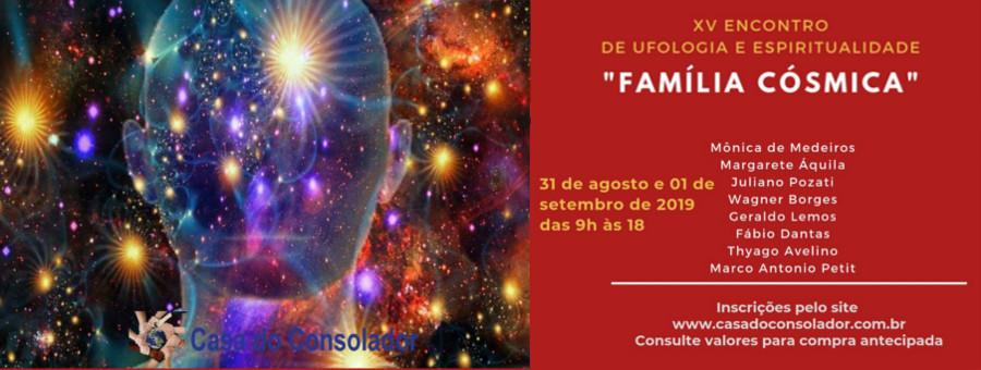 XV Evento de Ufologia e Espiritualidade da Casa do Consolador